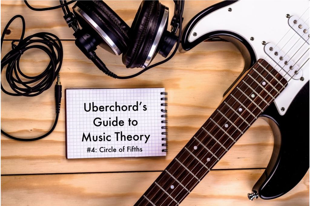 Uberchord's Guide to Music Theory #4: The Circle of Fifths