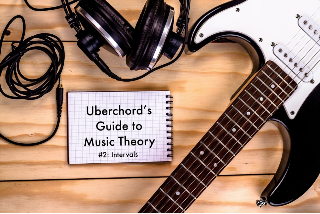 Uberchord's Guide to Music Theory #2 Intervals