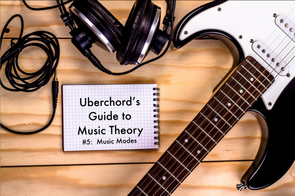 uberchord_s_guide_to_music_theory__5__music_modes